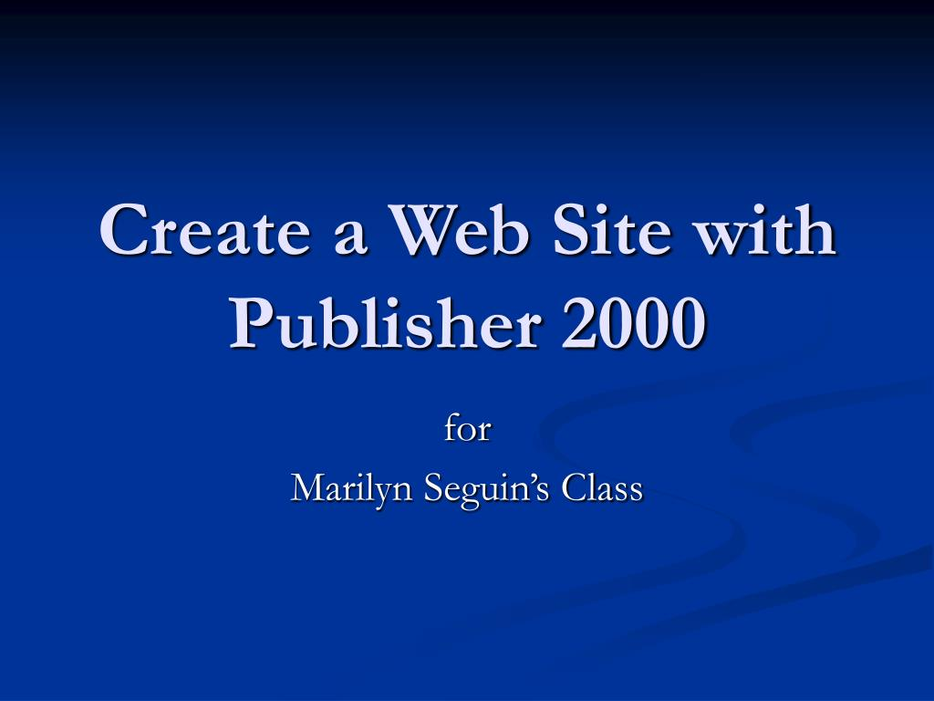 create a web site with publisher 2000 l.