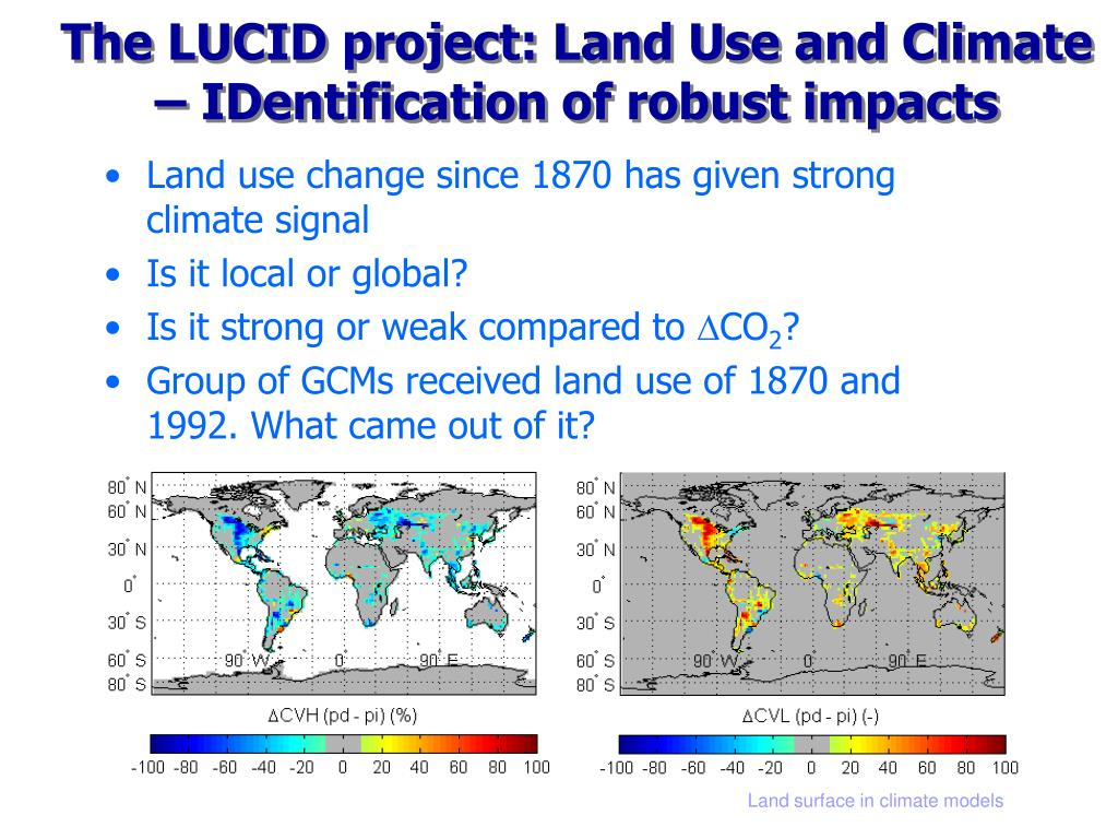 The LUCID project: Land Use and Climate – IDentification of robust impacts