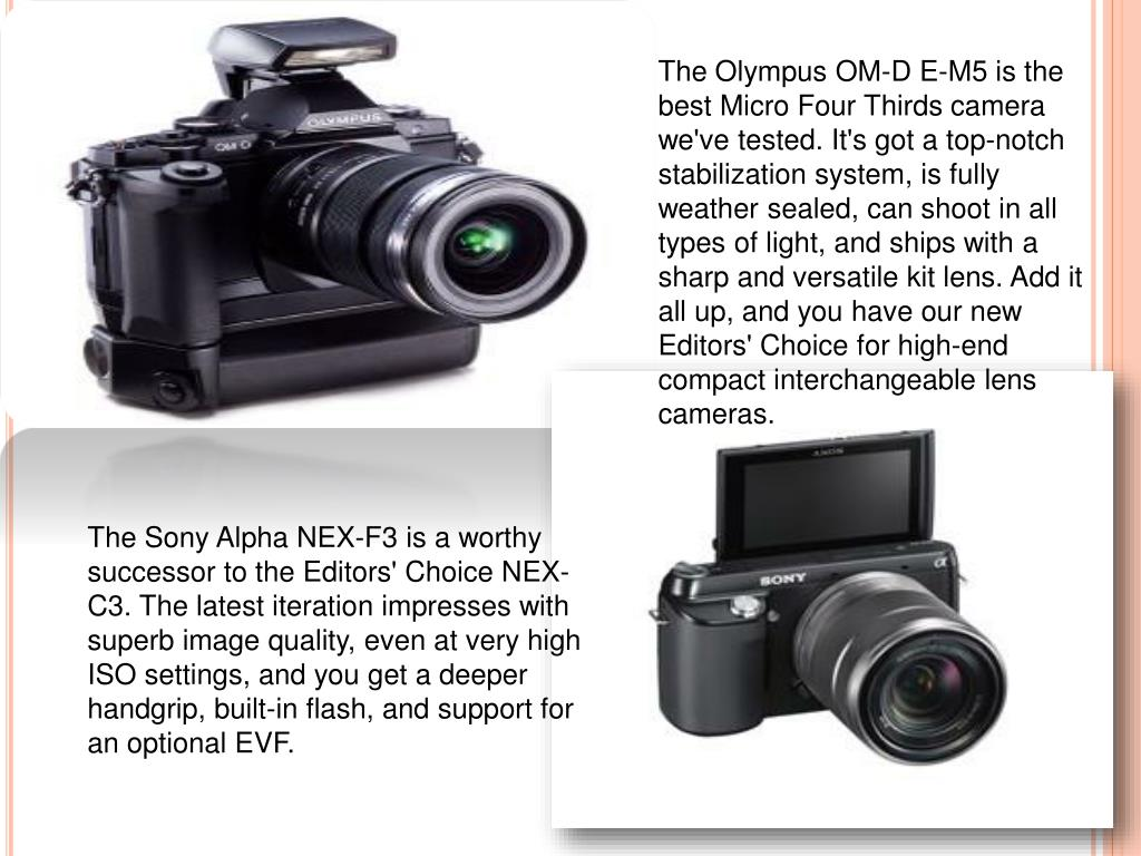 The Olympus OM-D E-M5 is the best Micro Four Thirds camera we've tested. It's got a top-notch stabilization system, is fully weather sealed, can shoot in all types of light, and ships with a sharp and versatile kit lens. Add it all up, and you have our new Editors' Choice for high-end compact interchangeable lens cameras.