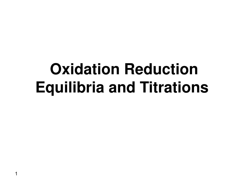 oxidation reduction equilibria and titrations l.