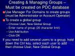 creating managing groups must be created on pdc database