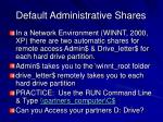 default administrative shares