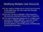 modifying multiple user accounts
