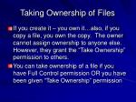 taking ownership of files