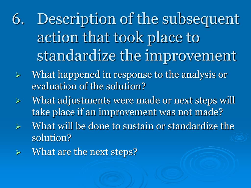 6. Description of the subsequent action that took place to standardize the improvement