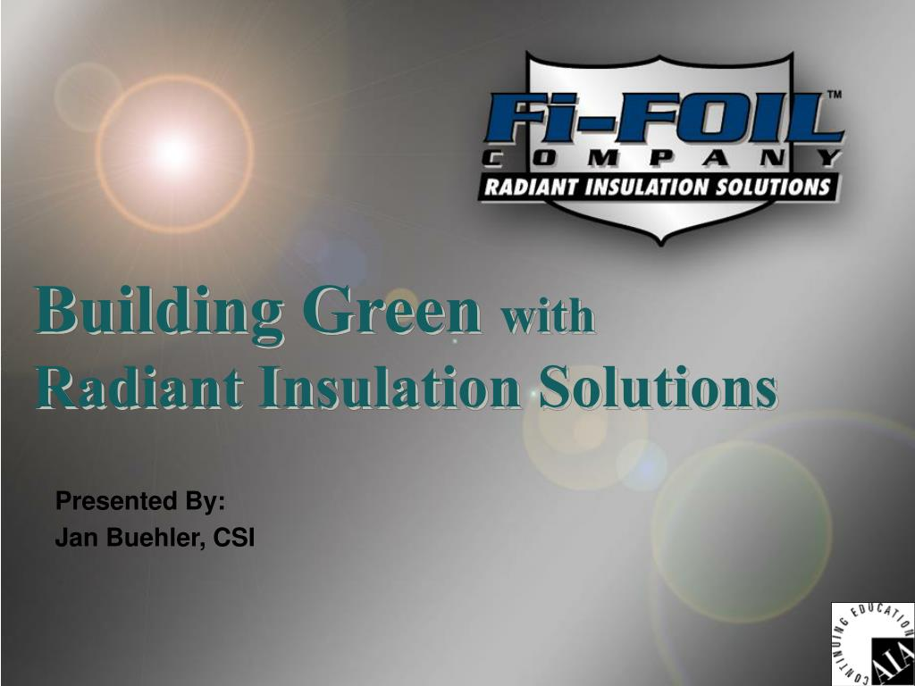 building green with radiant insulation solutions l.