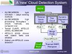 a new cloud detection system