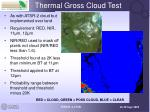 thermal gross cloud test