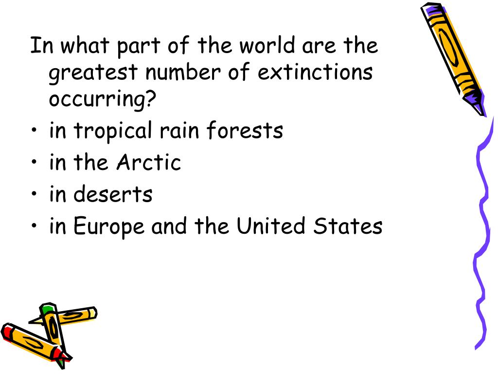 In what part of the world are the greatest number of extinctions occurring?