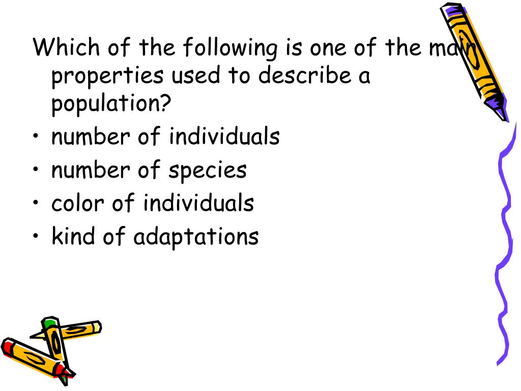 Which of the following is one of the main properties used to describe a population?