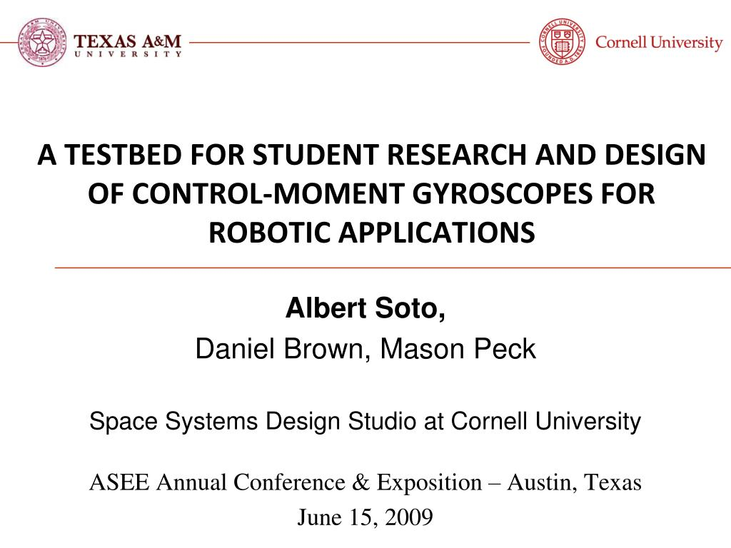 A TESTBED FOR STUDENT RESEARCH AND DESIGN OF CONTROL-MOMENT GYROSCOPES FOR ROBOTIC APPLICATIONS