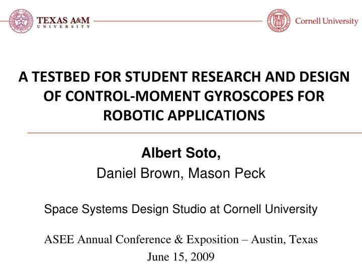 A testbed for student research and design of control moment gyroscopes for robotic applications