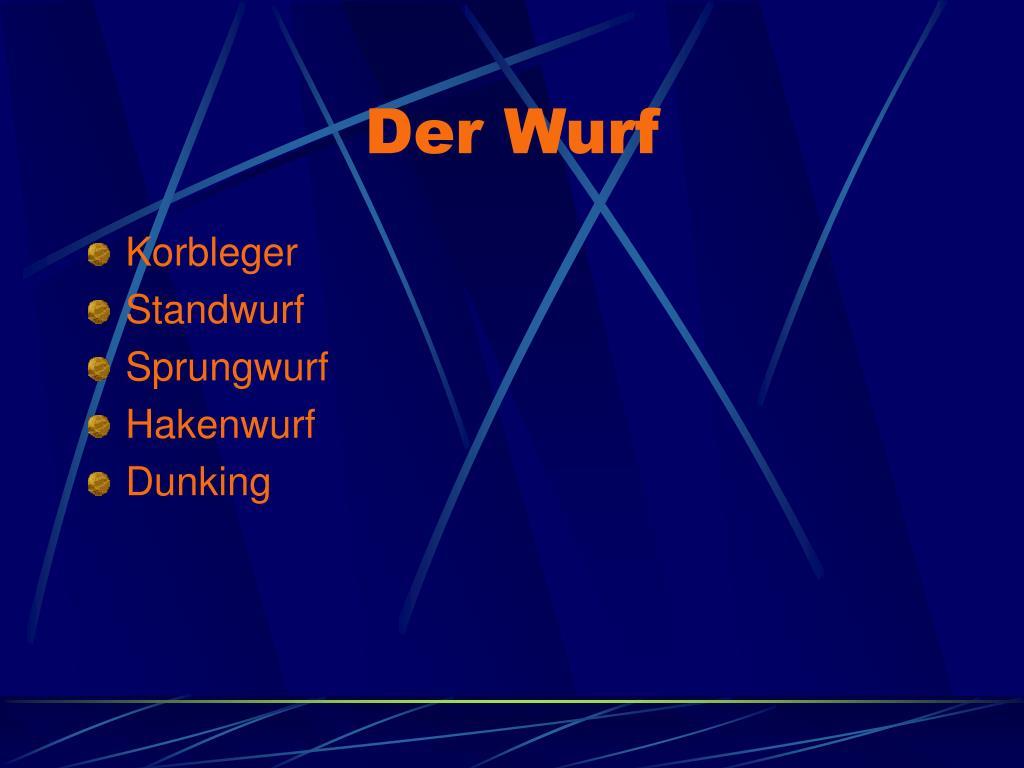Der Wurf