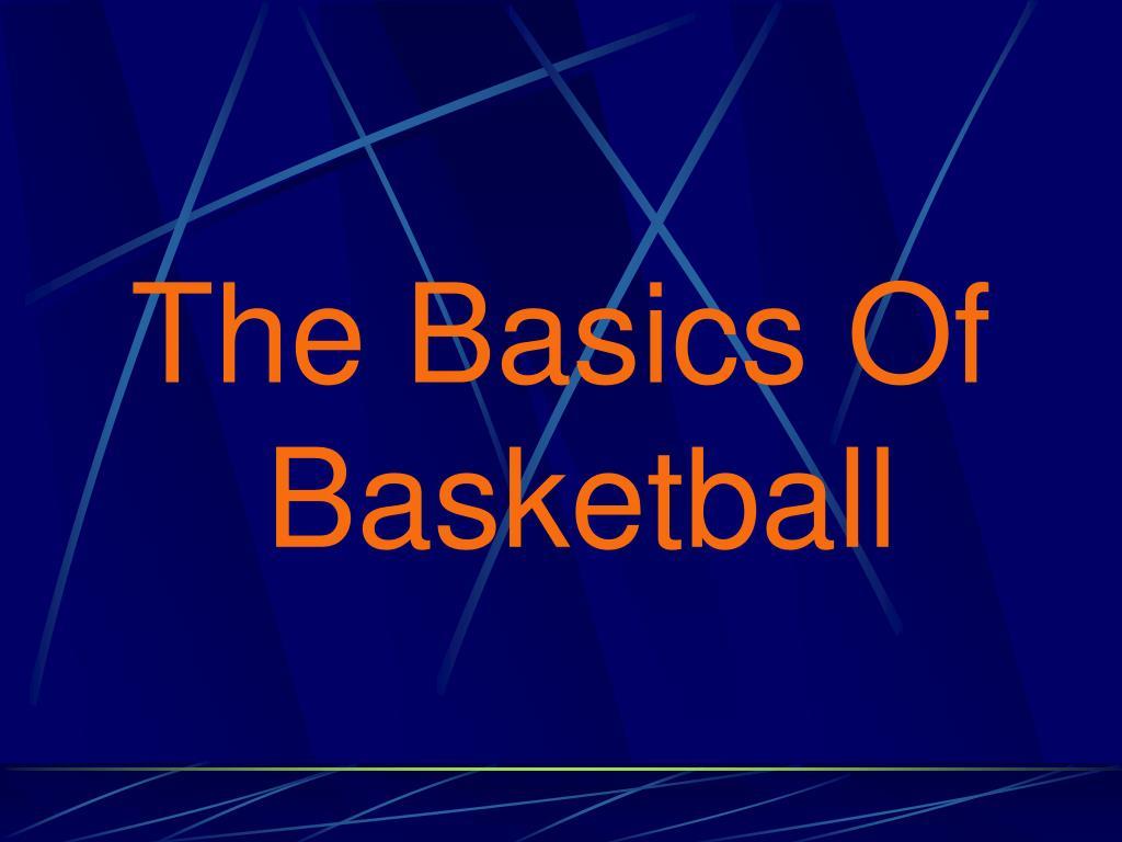 The Basics Of Basketball