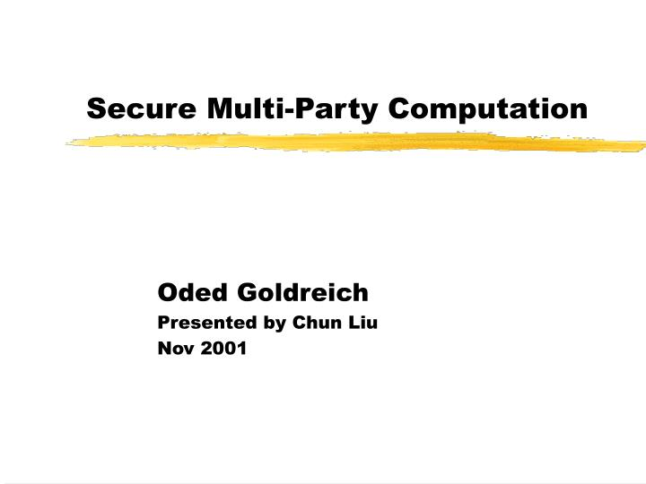 Secure multi party computation