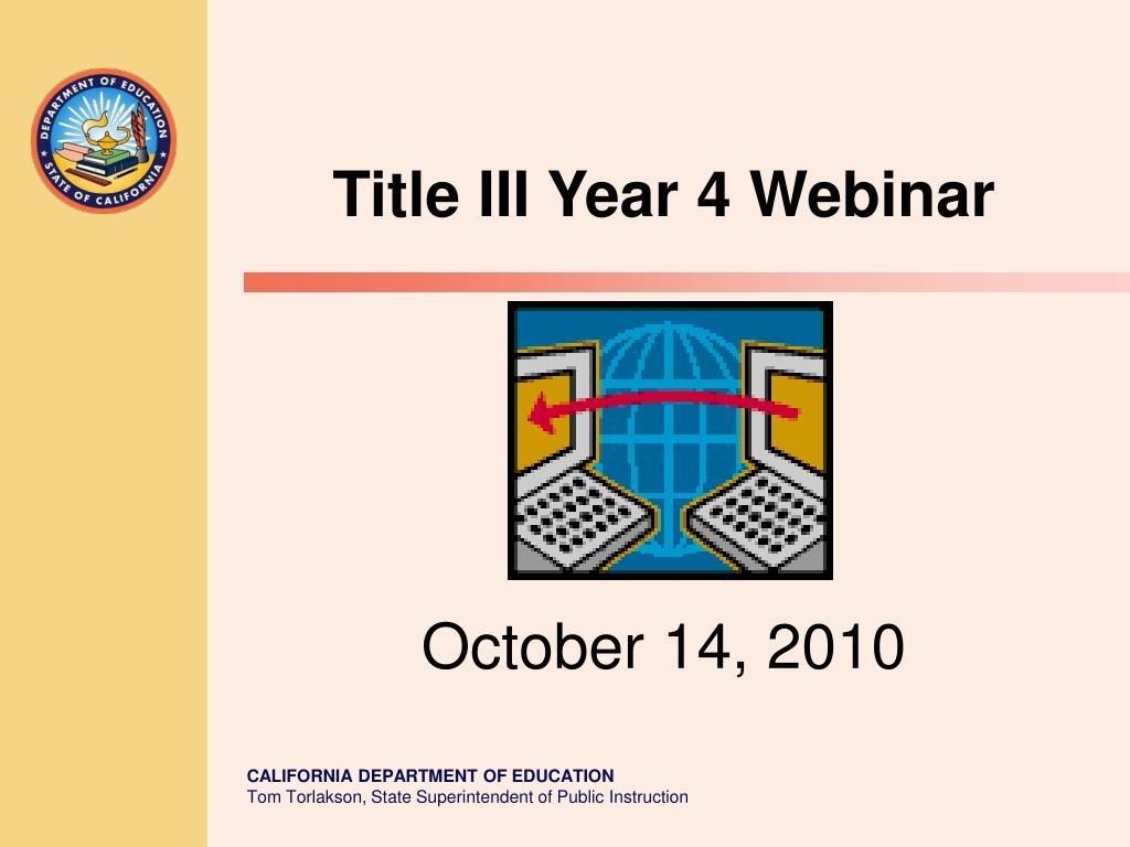 title iii year 4 webinar october 14 2010 l.