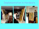implementation in hardware