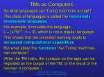 tms as computers