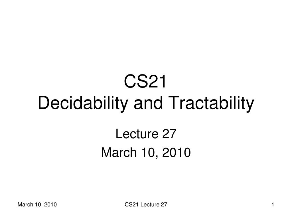 cs21 decidability and tractability l.