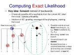 computing exact likelihood