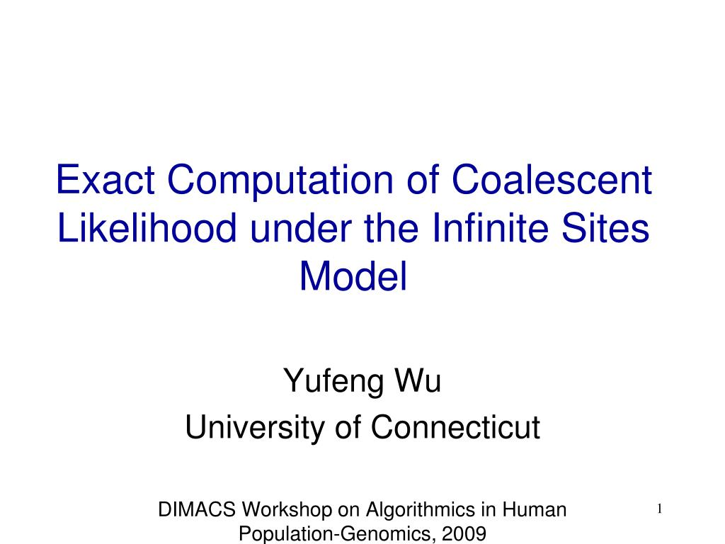exact computation of coalescent likelihood under the infinite sites model l.