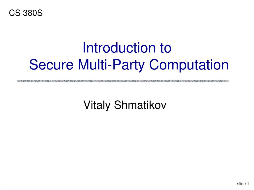introduction to secure multi party computation l.