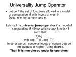universality jump operator