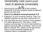 universality loss sketch proof lack of absolute universality in r
