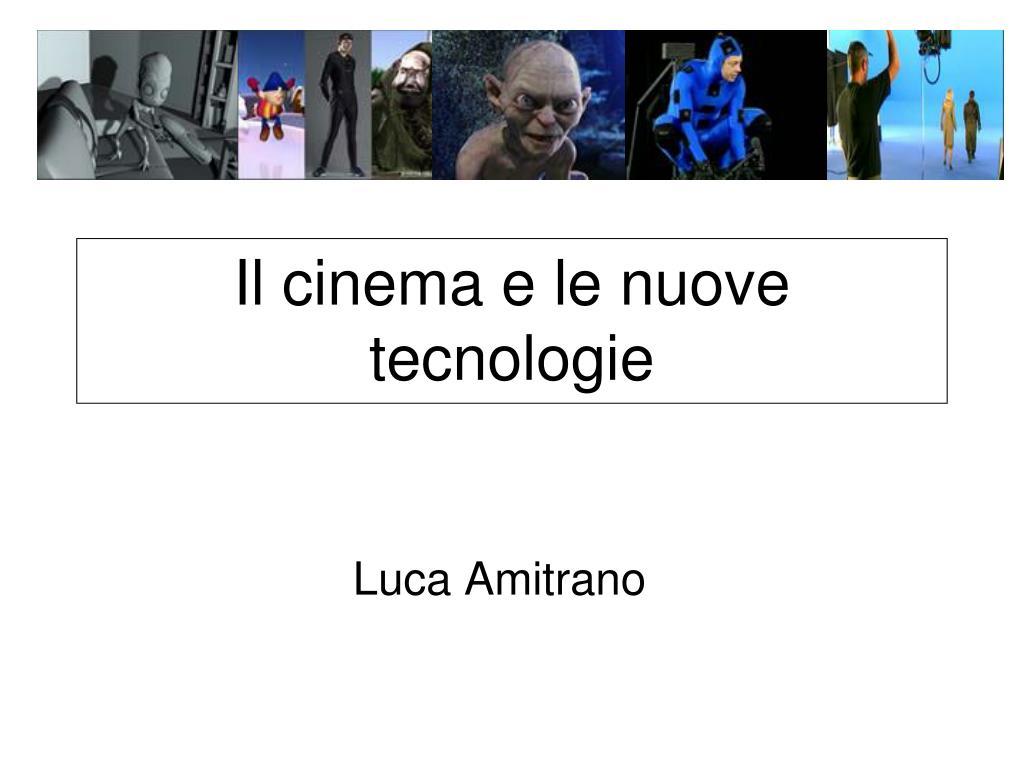 il cinema e le nuove tecnologie l.