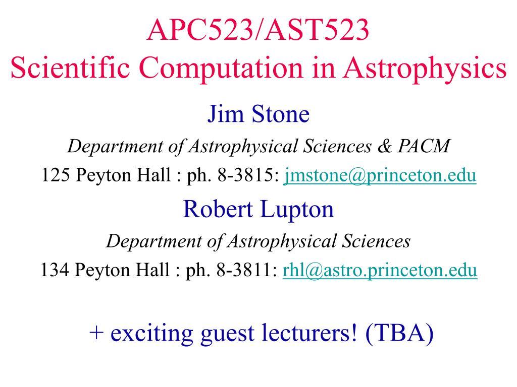 apc523 ast523 scientific computation in astrophysics l.