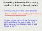 preventing adversary from forcing random output on honest parties