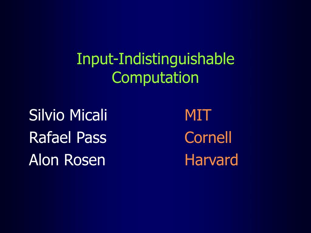 input indistinguishable computation l.