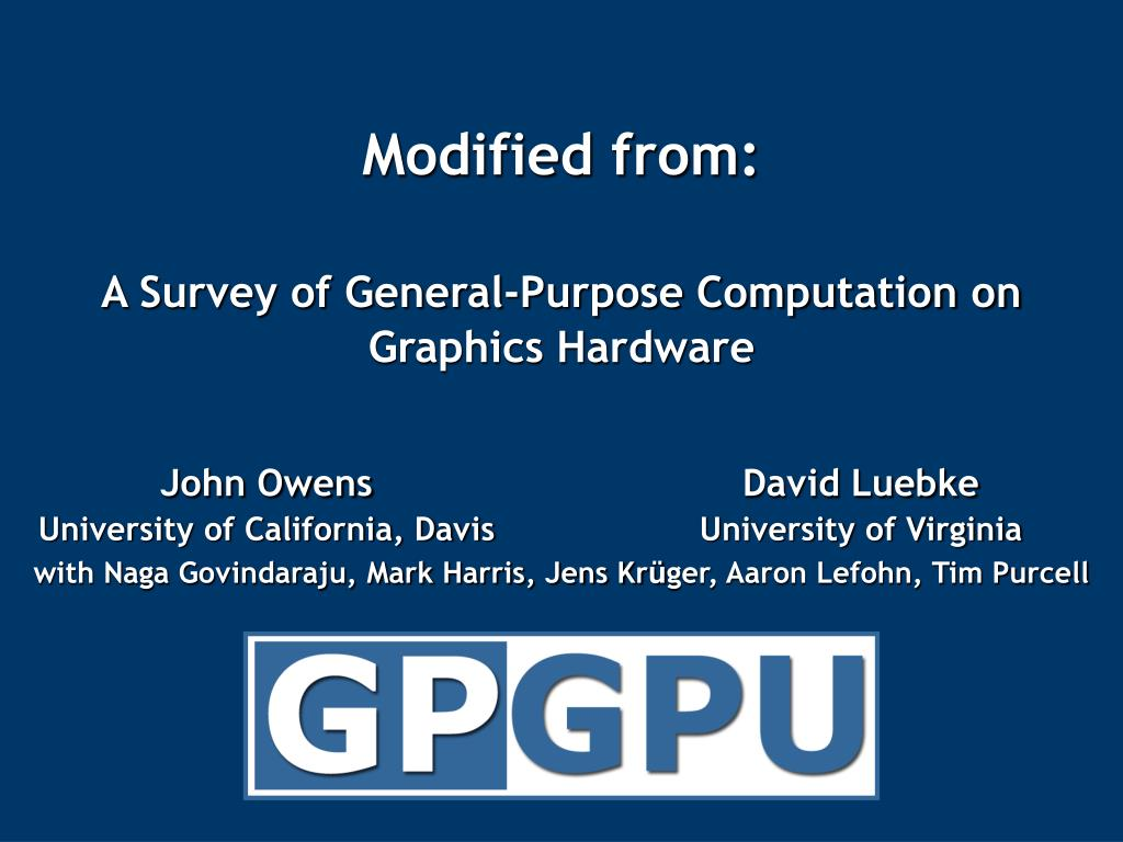 modified from a survey of general purpose computation on graphics hardware