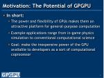 motivation the potential of gpgpu