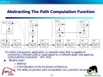 abstracting the path computation function