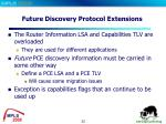 future discovery protocol extensions