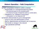 historic operation path computation