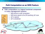 path computation as an nms feature