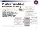 problem formulation job grouping overview