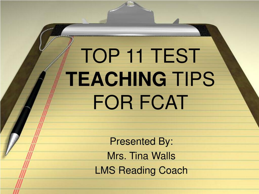 top 11 test teaching tips for fcat l.