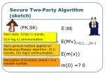 secure two party algorithm sketch