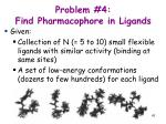 problem 4 find pharmacophore in ligands43