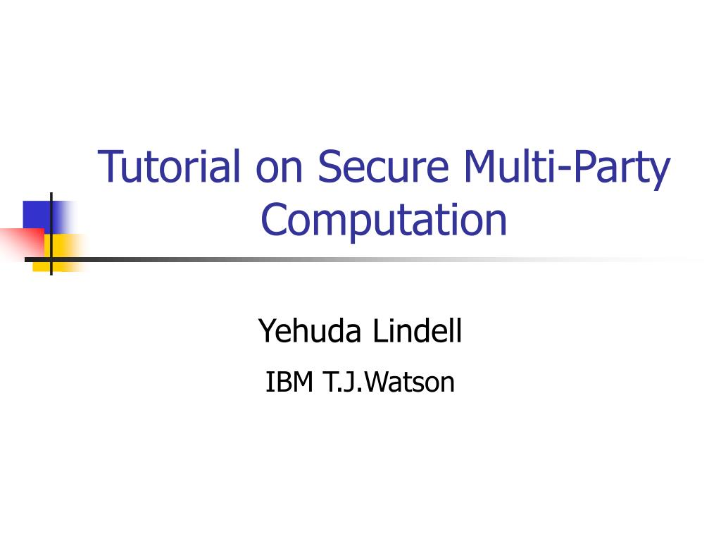 tutorial on secure multi party computation l.