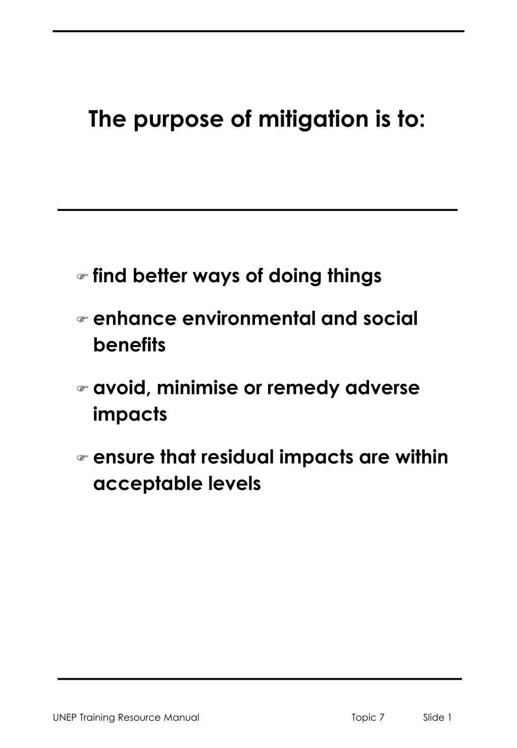 the purpose of mitigation is to l.