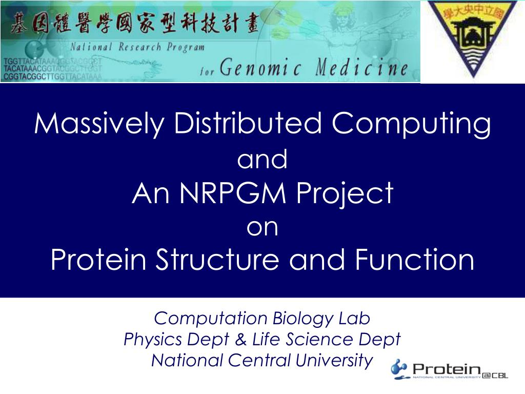 massively distributed computing and an nrpgm project on protein structure and function l.