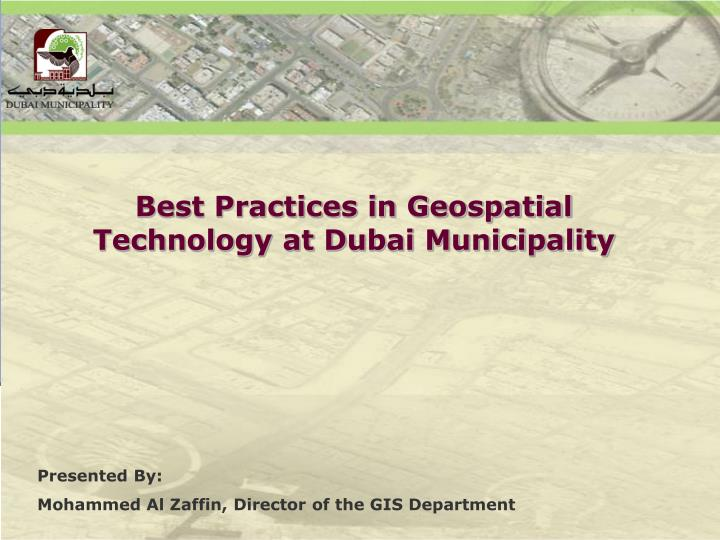 best practices in geospatial technology at dubai municipality n.