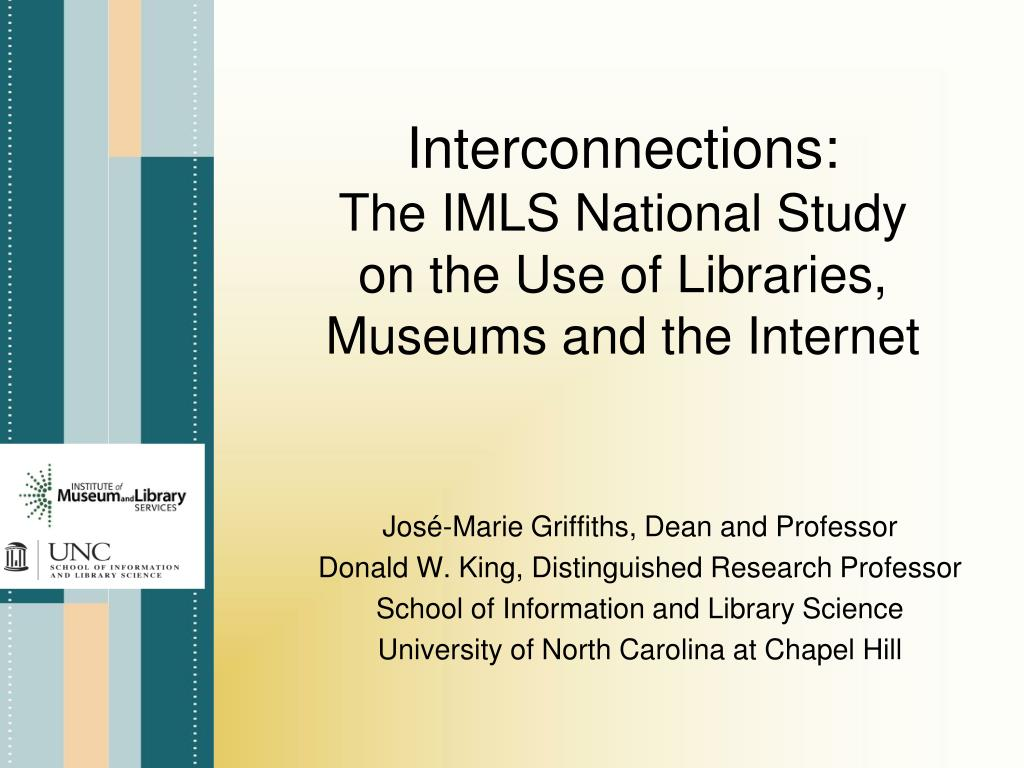 interconnections the imls national study on the use of libraries museums and the internet l.