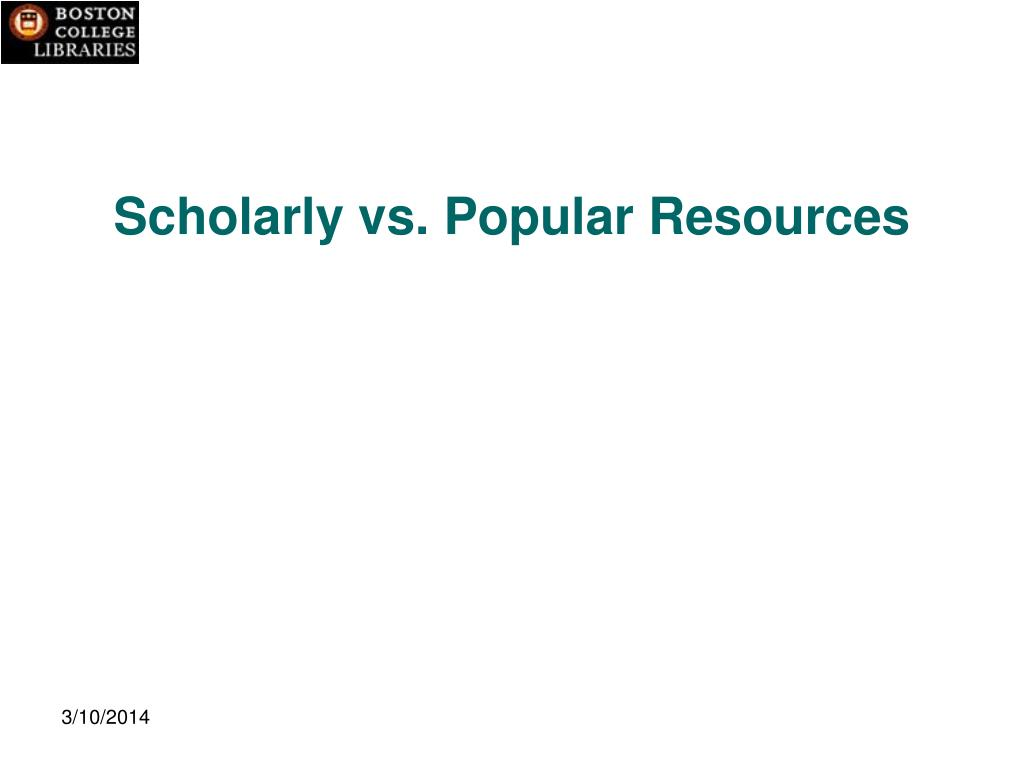 Scholarly vs. Popular Resources
