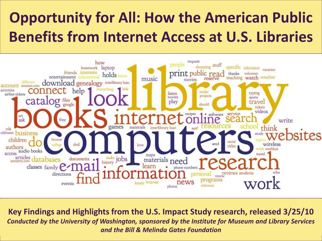 opportunity for all how the american public benefits from internet access at u s libraries l.
