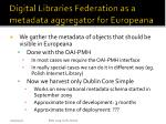 digital libraries federation as a metadata aggregator for europeana12